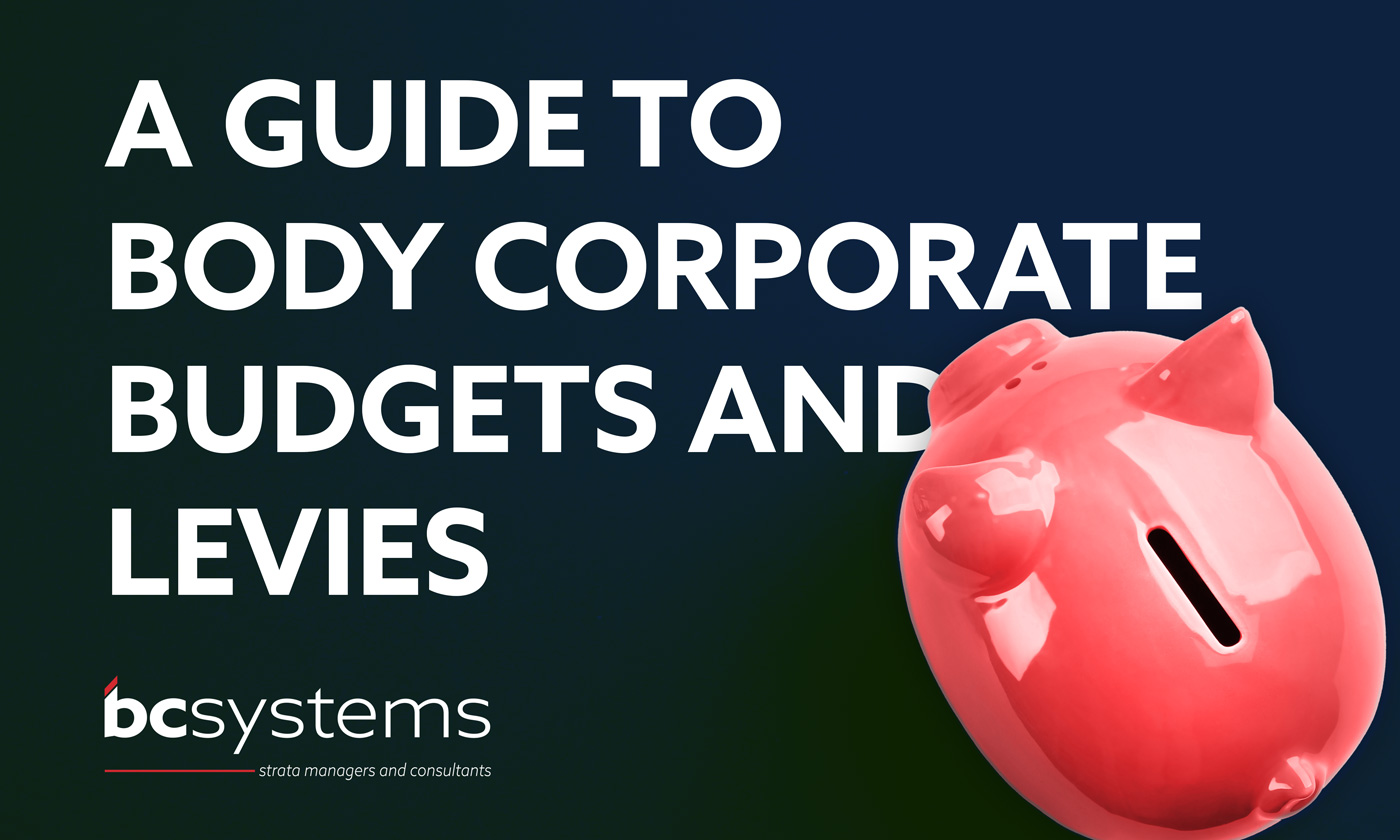 Guide to Body Corporate budgets and levies